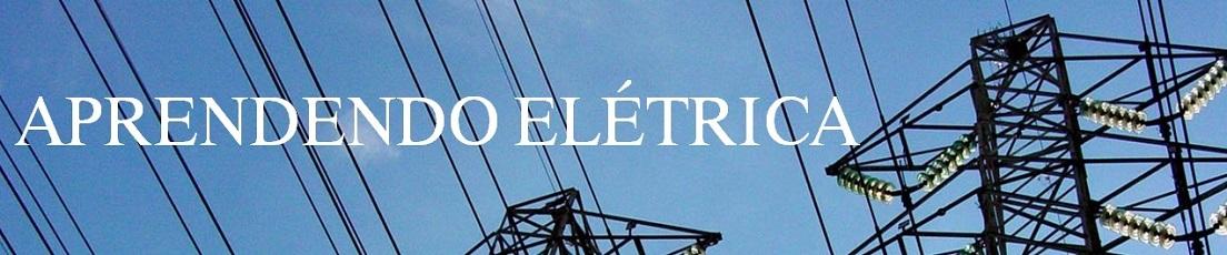 Aprendendo Elétrica - Diversos conteúdos sobre elétrica